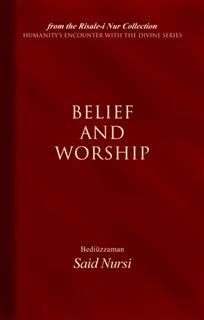 Belief And Worship, Bediuzzaman Said Nursi