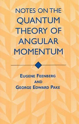 Notes on the Quantum Theory of Angular Momentum, Eugene Feenberg, George Edward Pake
