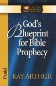 God's Blueprint for Bible Prophecy, Kay Arthur