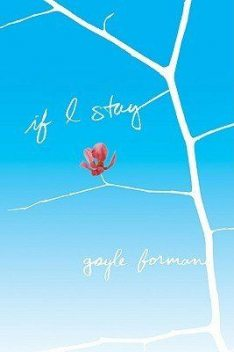 If I Stay, Gayle Forman