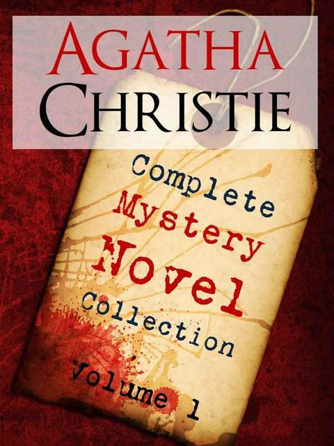THE COMPLETE MYSTERY NOVELS OF AGATHA CHRISTIE Vol 1 (Special Edition) THE BESTSELLING AUTHOR OF ALL TIME AGATHA CHRISTIE EARLY WORKS (Hercule Poirot: Agatha Christie Complete Works Kindle), Agatha Christie