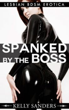 Spanked By The Boss, Kelly Sanders