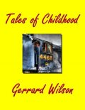 Tales of Childhood, Gerrard Wilson