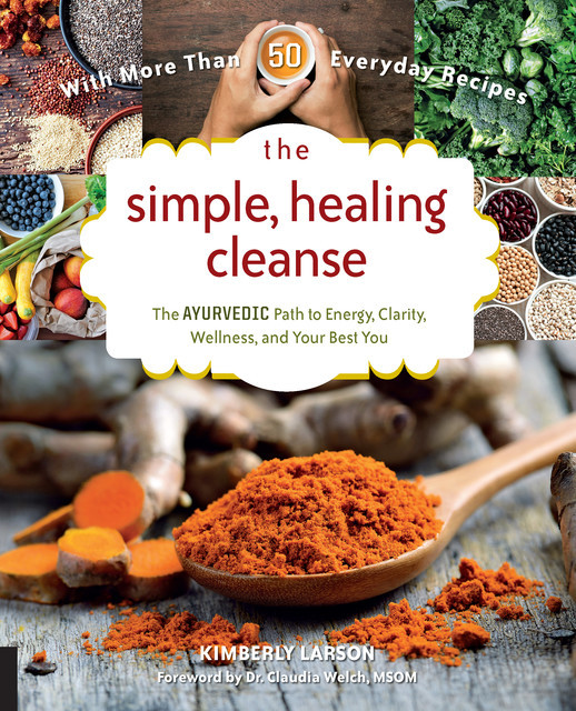 The Simple, Healing Cleanse, Claudia Welch, Kimberly Larson