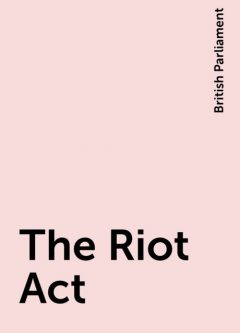The Riot Act, British Parliament