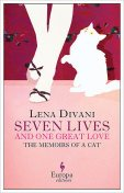 Seven Lives and One Great Love. Memories of a Cat, Lena Divani