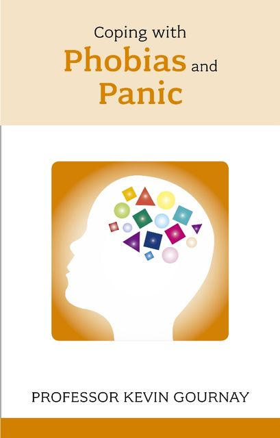 Coping with Phobias and Panic, Kevin Gournay