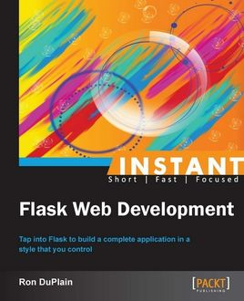 Instant Flask Web Development, Ron DuPlain