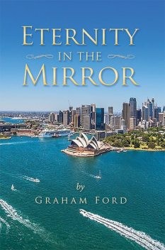 Eternity In The Mirror, Graham Ford