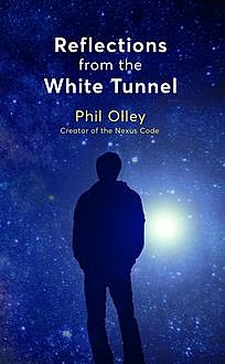 Reflections From the White Tunnel, Phil Olley