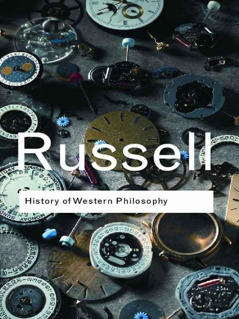 History of Western Philosophy (Routledge Classics), Bertrand Russell