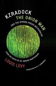 Kzradock the Onion Man and the Spring-Fresh Methuselah, Louis Levy