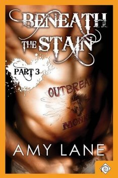 Beneath the Stain – Part 3, Amy Lane