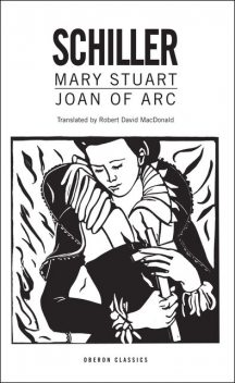 Mary Stuart/Joan of Arc, Friedrich Schiller, Robert David MacDonald