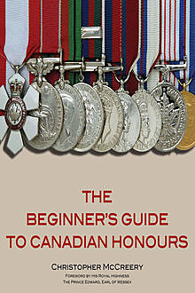 The Beginner's Guide to Canadian Honours, Christopher McCreery