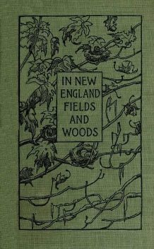 In New England Fields and Woods, Rowland E.Robinson