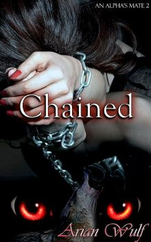 Chained, Arian Wulf