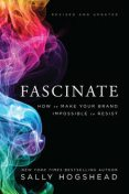 Fascinate, Revised and Updated, Sally Hogshead