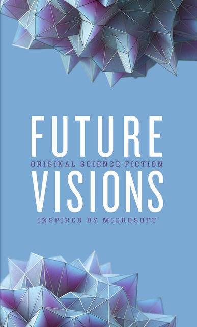 Future Visions, David Brin, Nancy Kress, Ann Leckie