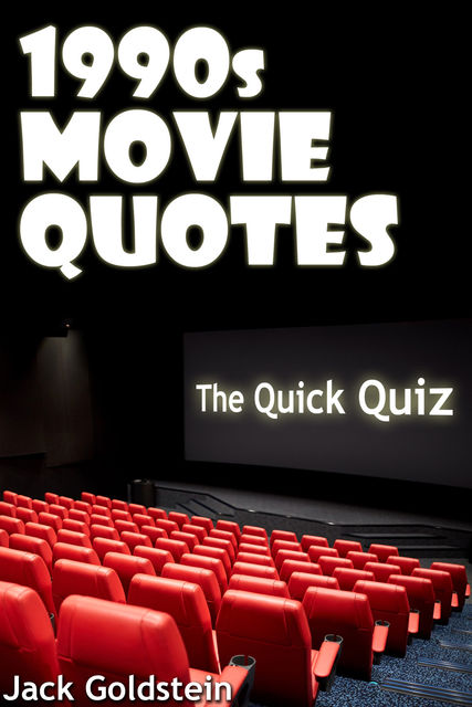 1990s Movie Quotes – The Ultimate Quiz Book, Jack Goldstein