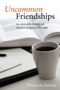 Uncommon Friendships, William Young