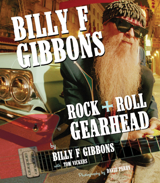 Billy F Gibbons, Tom Vickers, Billy F Gibbons