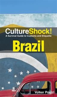 CultureShock! Brazil. A Survival Guide to Customs and Etiquette, Volker Poelzl