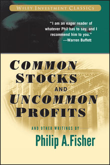 Common Stocks and Uncommon Profits and Other Writings, Philip A.Fisher