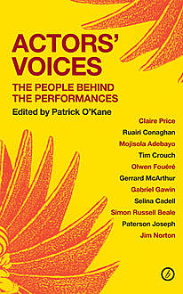 Actors' Voices: The People Behind the Perfomances, Patrick O'Kane