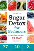 Sugar Detox for Beginners, Hayward Press