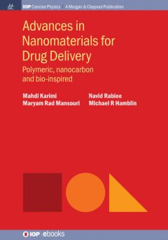 Advances in Nanomaterials for Drug Delivery, Mahdi Karimi, Michael R Hamblin, Maryam Rad Mansouri, Navid Rabiee