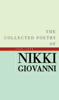 The Collected Poetry of Nikki Giovanni, Nikki Giovanni