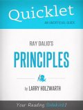 Quicklet on Ray Dalio's Principles (CliffNotes-like Summary), Larry Holzwarth