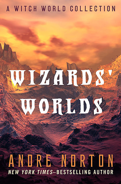 Wizard's Worlds, Andre Norton