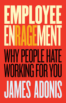 Employee Enragement, James Adonis