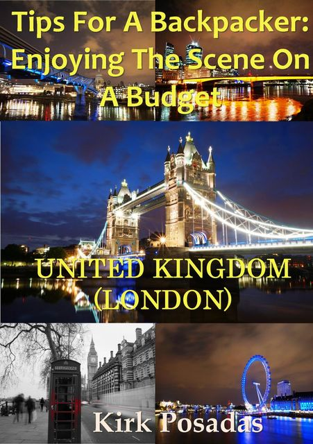 Tips for a Backpacker: Enjoying the Scene on a Tight Budget – London, Kirk Posadas