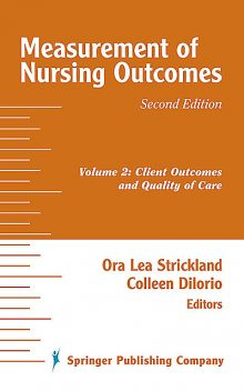 Measurement of Nursing Outcomes, 2nd Edition, Colleen, Dilorio, Ora, Strickland