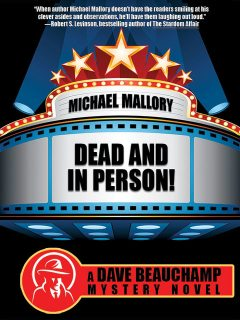 Dead and in Person! A David Beauchamp Mystery, Michael Mallory