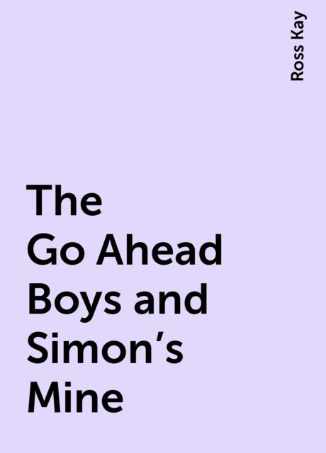 The Go Ahead Boys and Simon's Mine, Ross Kay