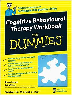 Cognitive Behavioural Therapy Workbook For Dummies, Rhena Branch, Rob Willson