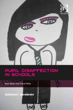 Pupil Disaffection in Schools, Sarah Swann