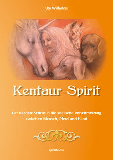 Kentaur-Spirit, Ute Wilhelms