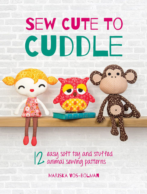 Sew Cute to Cuddle, Mariska Vos-Bolman