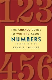 Chicago Guide to Writing about Numbers, Second Edition, Jane Miller
