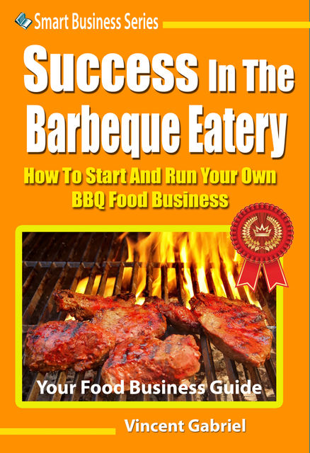 Success In The Barbeque Eatery, Vincent Gabriel