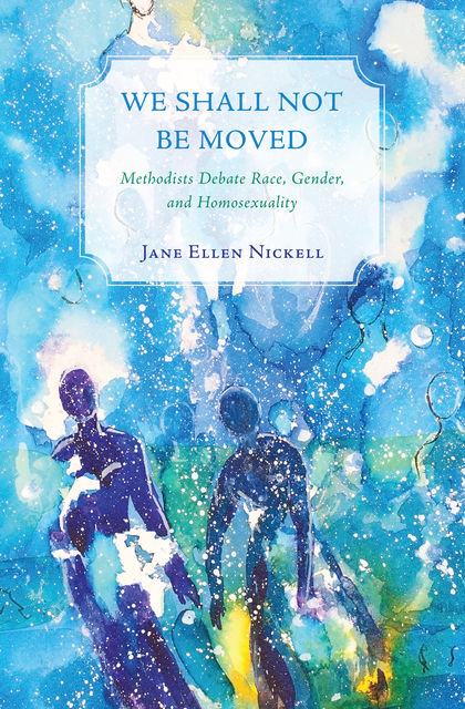 We Shall Not Be Moved, Jane Ellen Nickell