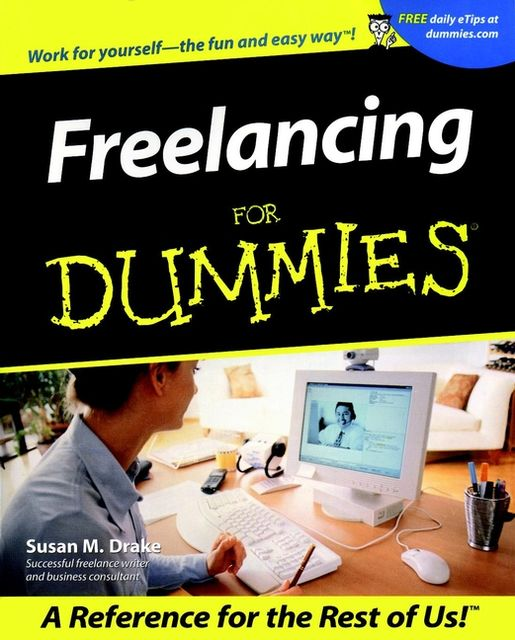 Freelancing For Dummies, Susan M.Drake