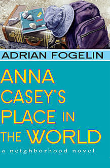 Anna Casey's Place in the World, Adrian Fogelin