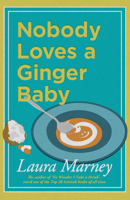 Nobody Loves a Ginger Baby, Laura Marney