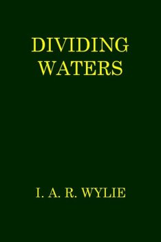 Dividing Waters, I.A.R.Wylie